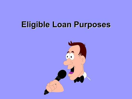 Eligible Loan Purposes Purchase or Construct a Home Loan may include simultaneous purchase of the land on which the residence is or will be situated.