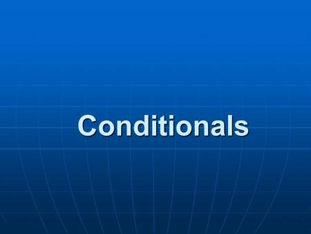 Conditionals. The Zero Conditional If the telephone rings, it makes a noise! Water evaporates if you boil it.