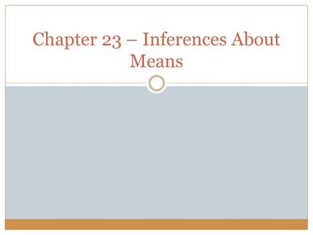 Chapter 23 – Inferences About Means