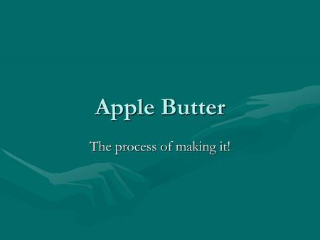 Apple Butter The process of making it!. Ingredients 9 quarts of Applesauce, fresh or canned (See step 1)9 quarts of Applesauce, fresh or canned (See step.
