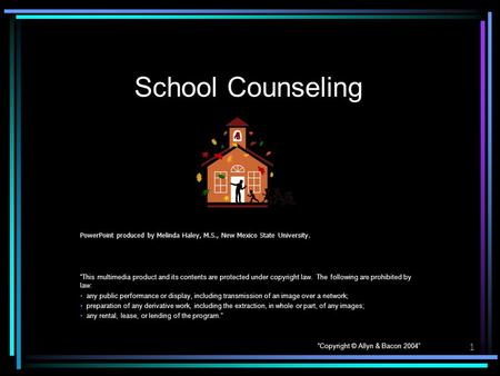 "1 School Counseling PowerPoint produced by Melinda Haley, M.S., New Mexico State University. ""This multimedia product and its contents are protected under."