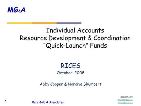 "(228) 497-6999  MG & A 1 Individual Accounts Resource Development & Coordination ""Quick-Launch"" Funds RICES October."