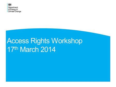 Access Rights Workshop 17th March 2014