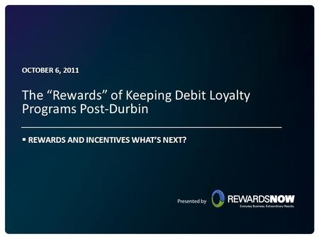 REWARDS AND INCENTIVES WHAT'S NEXT?