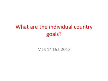 What are the individual country goals? MLS 14 Oct 2013.
