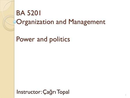 BA 5201 Organization and Management Power and politics