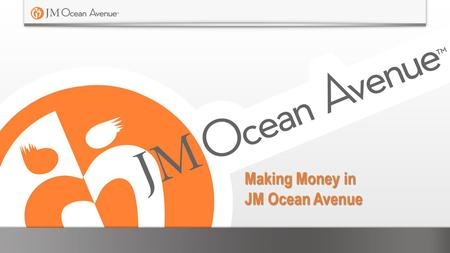 Making Money in JM Ocean Avenue