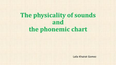The physicality of sounds and the phonemic chart