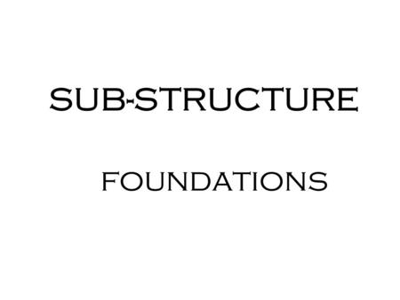 SUB-STRUCTURE foundations.