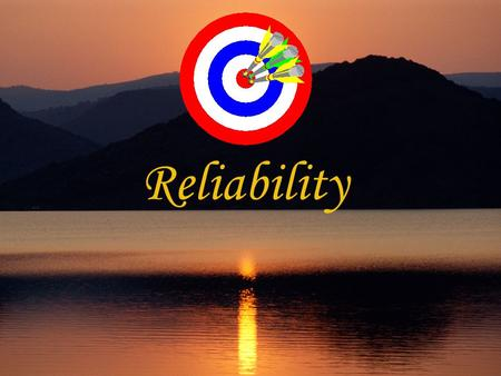 Reliability IOP 301-T Mr. Rajesh Gunesh Reliability  Reliability means repeatability or consistency  A measure is considered reliable if it would give.