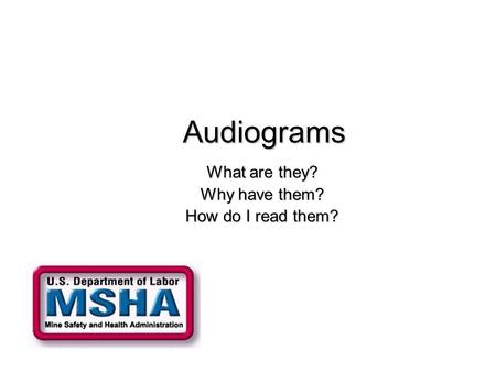 Audiograms What are they? Why have them? How do I read them?