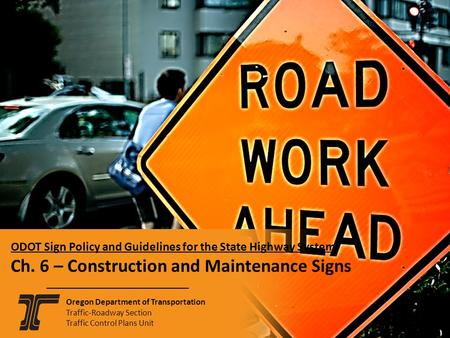 2-10 ODOT Sign Policy and Guidelines for the State Highway System Ch. 6 – Construction and Maintenance Signs Oregon Department of Transportation Traffic-Roadway.