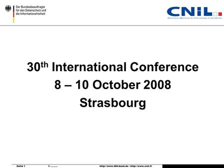 Seite 1 © ………  /  30 th International Conference 8 – 10 October 2008 Strasbourg.