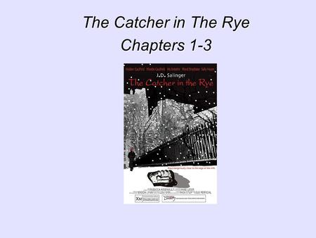 The Catcher in The Rye Chapters 1-3