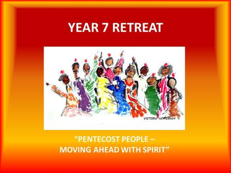 """PENTECOST PEOPLE – MOVING AHEAD WITH SPIRIT"""