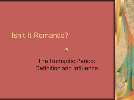 The Romantic Period: Definition and Influence