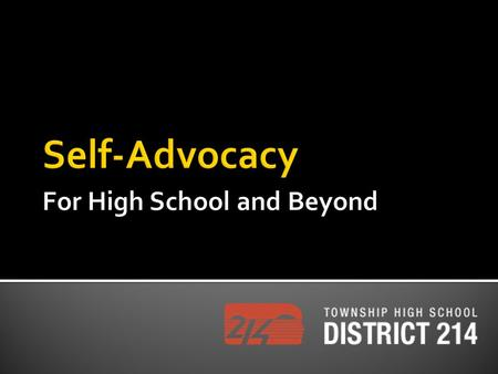 Self-Advocacy For High School and Beyond