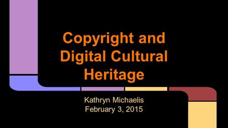 Copyright and Digital Cultural Heritage