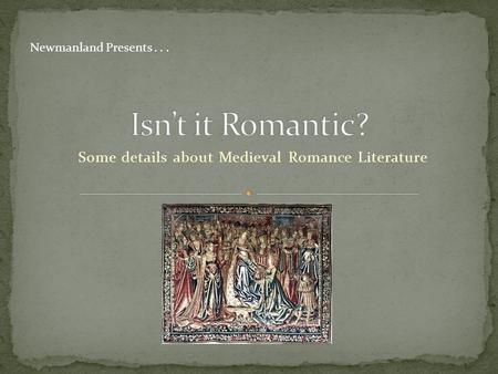 Some details about Medieval Romance Literature