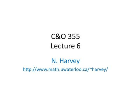 C&O 355 Lecture 6 N. Harvey  TexPoint fonts used in EMF. Read the TexPoint manual before you delete this box.: A A.