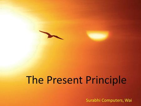 The Present Principle Surabhi Computers, Wai. The 7 Steps in My Morning Routine (The Present Principle)