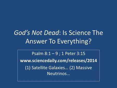 God's Not Dead: Is Science The Answer To Everything?
