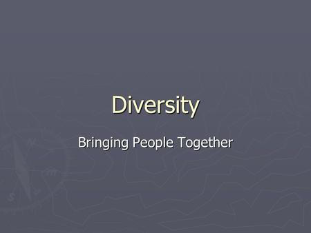 Diversity Bringing People Together. 2 Section I Introduction.