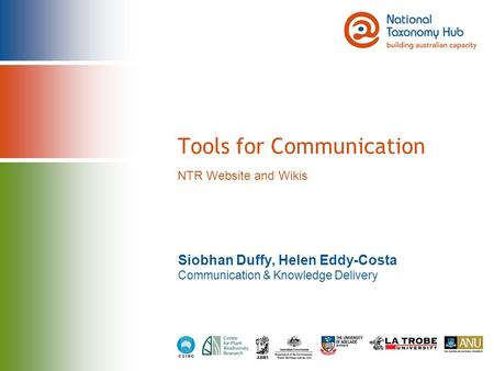 Tools for Communication Siobhan Duffy, Helen Eddy-Costa Communication & Knowledge Delivery NTR Website and Wikis.