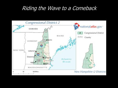 Riding the Wave to a Comeback. Cases in Congressional Campaigns, Second Edition: Riding the Wave Riding the Wave to a Comeback  The 2 nd District of.
