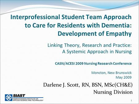 1 Interprofessional Student Team Approach to Care for Residents with Dementia: Development of Empathy Linking Theory, Research and Practice: A Systemic.