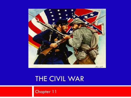 The Civil War Chapter 11.
