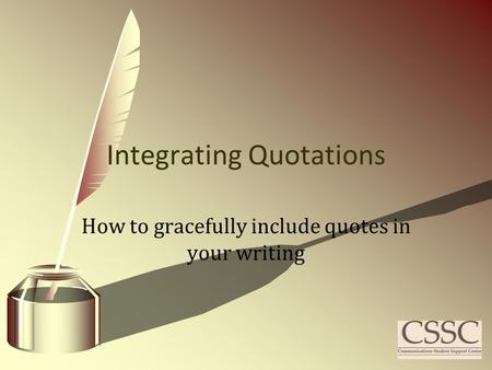 How to gracefully include quotes in your writing Integrating Quotations.