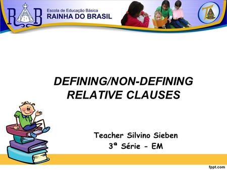 DEFINING/NON-DEFINING RELATIVE CLAUSES