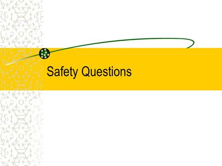 Safety Questions. Handling Chemical Safely Why do you read instructions? If you spill a chemical, what do you do? How do you add acid to water?