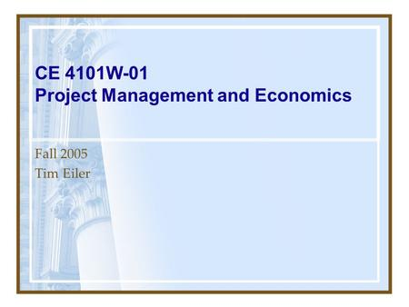 CE 4101W-01 Project Management and Economics