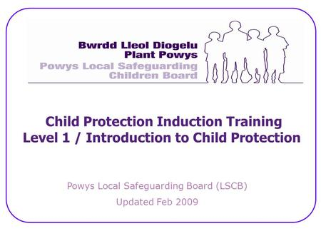 Powys Local Safeguarding Board (LSCB)