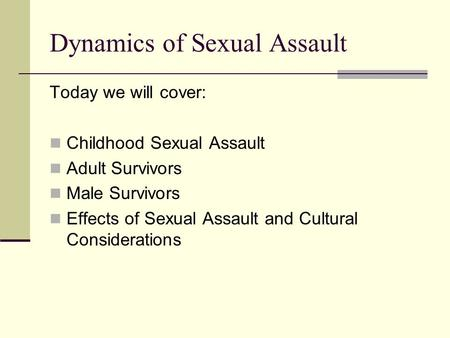 Dynamics of Sexual Assault