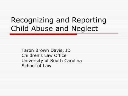 Recognizing and Reporting Child Abuse and Neglect