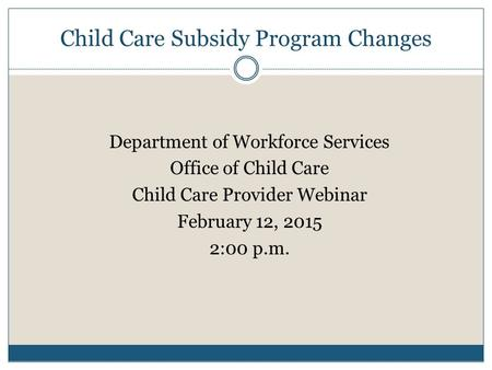 Child Care Subsidy Program Changes