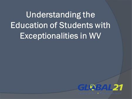 Understanding the Education of Students with Exceptionalities in WV.