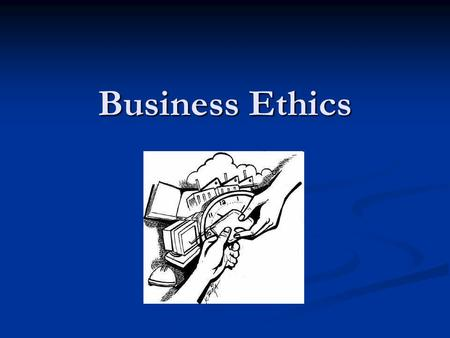 Business Ethics. structure 1. Roleplay 2. Film 3. Bhopal information 4. Business Ethics – change in business 5. Ethics, Business Ethics, CSR 6. Is CSR.