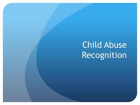 Child Abuse Recognition