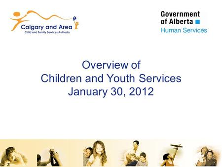 Overview of Children and Youth Services January 30, 2012.