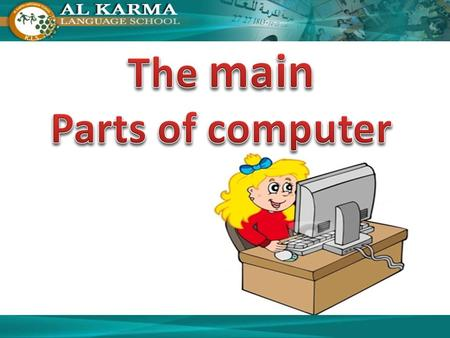 The main Parts of computer.