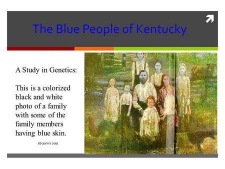  The Blue People of Kentucky A Study in Genetics: This is a colorized black and white photo of a family with some of the family members having blue skin.