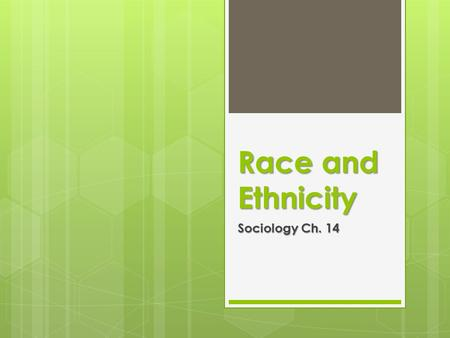 Race and Ethnicity Sociology Ch. 14.