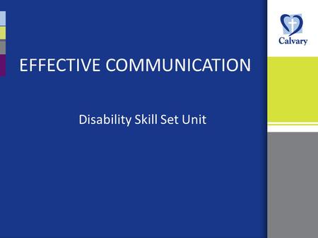 EFFECTIVE COMMUNICATION Disability Skill Set Unit.