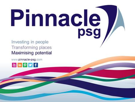 Www.pinnacle-psg.com People Places Potential 1 Investing in people Transforming places Maximising potential www.pinnacle-psg.com.