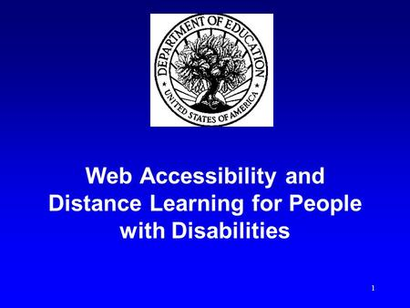 1 Web Accessibility and Distance Learning for People with Disabilities.