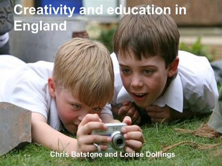 Question … connect … imagine … reflect… Creativity and education in England Chris Batstone and Louise Dollings.